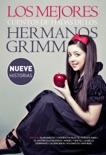 Los mejores cuentos de hadas de los Hermanos Grimm book summary, reviews and downlod