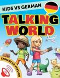 Kids vs German: Talking World (Enhanced Version) book summary, reviews and download