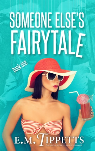 Someone Else's Fairytale by E.M. Tippetts E-Book Download