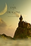 A Fate of Dragons (Book #3 in the Sorcerer's Ring) book summary, reviews and downlod