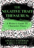 The Negative Trait Thesaurus: A Writer's Guide to Character Flaws book summary, reviews and download
