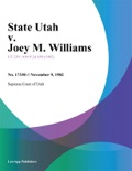State Utah v. Joey M. Williams book summary, reviews and downlod