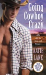 Going Cowboy Crazy book summary, reviews and downlod