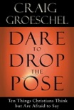 Dare to Drop the Pose book summary, reviews and downlod