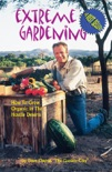 Extreme Gardening book summary, reviews and downlod