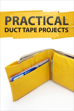 Practical Duct Tape Projects E-Book Download