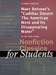 """A Study Guide for Marc Reisner's """"Cadillac Desert: The American West and Its Disappearing Water"""" book summary, reviews and downlod"""