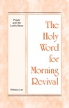 The Holy Word for Morning Revival - Prayer and the Lord's Move book summary, reviews and downlod