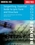 Songwriting: Essential Guide to Lyric Form and Structure book summary, reviews and download