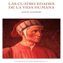 Las Cuatro Edades de la Vida Humana resumen del libro