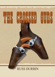 The Crossed Guns book summary, reviews and download