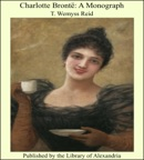 Charlotte Brontë: A Monograph book summary, reviews and downlod