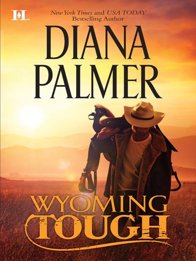 Wyoming Tough by Diana Palmer Book Summary, Reviews and E-Book Download