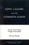 Love of Glory and the Common Good book summary, reviews and downlod