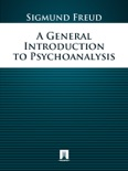 A General Introduction to Psychoanalysis book summary, reviews and downlod
