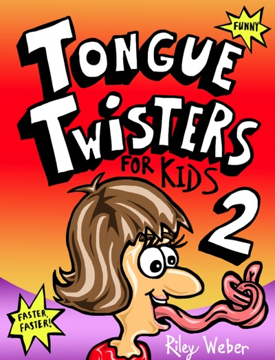 Tongue Twisters for Kids 2 by Riley Weber Book Summary, Reviews and E-Book Download