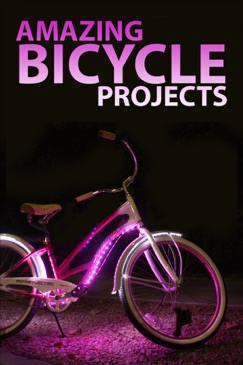 Amazing Bicycle Projects E-Book Download