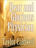 Dear and Glorious Physician book summary, reviews and downlod