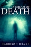 A Dream of Death (Detective Lincoln Munroe, Book 1) book summary, reviews and download