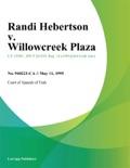 Randi Hebertson v. Willowcreek Plaza book summary, reviews and downlod
