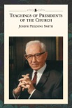 Teachings of the Presidents of the Church: Joseph Fielding Smith book summary, reviews and downlod