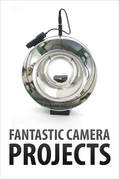 Fantastic Camera Projects by Authors and Editors of Instructables Book Summary, Reviews and E-Book Download
