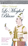 Le Moghol blanc book summary, reviews and downlod