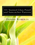 111 Stained Glass Panel and Suncatcher Patterns book summary, reviews and download