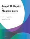 Joseph H. Dupler v. Maurice Yates book summary, reviews and downlod