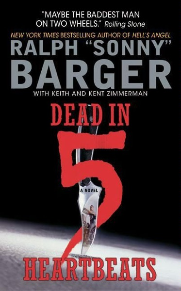 Dead in 5 Heartbeats by Sonny Barger Book Summary, Reviews and E-Book Download