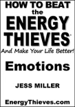 How To Beat The Energy Thieves And Make Your Life Better - Emotions book summary, reviews and download