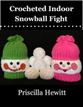 Crocheted Indoor Snowball Fight book summary, reviews and download