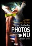 Corps et âmes - les plus belles photos de nu de Dani Olivier book summary, reviews and download