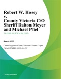 Robert W. Hosey v. County Victoria C/O Sheriff Dalton Meyer and Michael Pfiel book summary, reviews and downlod