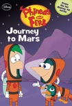 Phineas and Ferb: Journey to Mars book summary, reviews and downlod