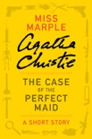 The Case of the Perfect Maid book summary, reviews and downlod