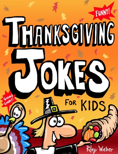 Thanksgiving Jokes for Kids by Riley Weber Book Summary, Reviews and E-Book Download