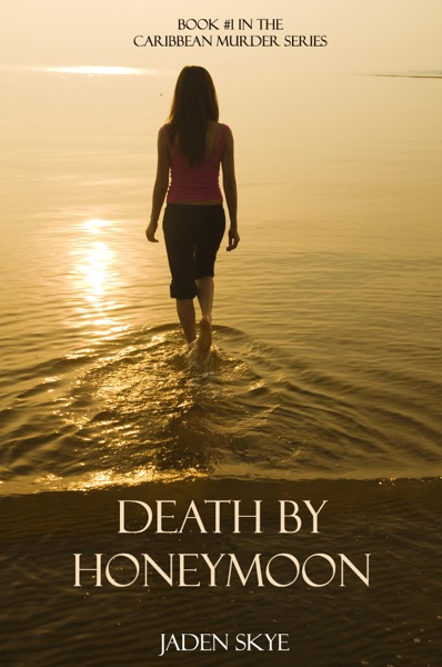 Death by Honeymoon by Jaden Skye Book Summary, Reviews and E-Book Download