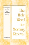 The Holy Word for Morning Revival: Crystallization-study of Daniel and Zechariah, Volume 2 book summary, reviews and downlod