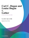 Carl C. Dugan and Louise Dugan v. Luther book summary, reviews and downlod