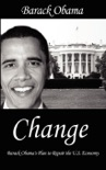 Change : Barack Obama's Plan to Repair the U.S. Economy book summary, reviews and downlod