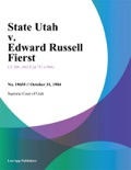 State Utah v. Edward Russell Fierst book summary, reviews and downlod