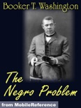 The Negro Problem. ILLUSTRATED. book summary, reviews and downlod