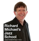 Richard Michael's Jazz School: Volume 1 book summary, reviews and download