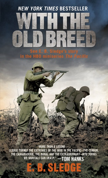 With the Old Breed by E.B. Sledge Book Summary, Reviews and E-Book Download
