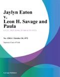 Jaylyn Eaton v. Leon H. Savage and Paula book summary, reviews and downlod