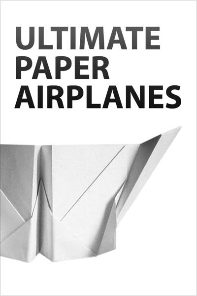Ultimate Paper Airplanes by Authors and Editors of Instructables Book Summary, Reviews and E-Book Download