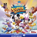 Mickey Mouse Clubhouse: Super Adventure book summary, reviews and downlod