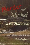 Murder and Mischief In the Hamptons book summary, reviews and download