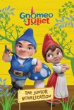 Gnomeo and Juliet Junior Novelization book summary, reviews and downlod